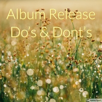 Album Release Do's and Dont's